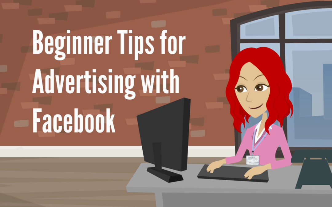 Beginner Tips for Advertising with Facebook