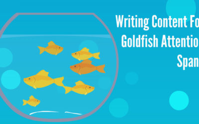 Writing Content For Goldfish Attention Spans